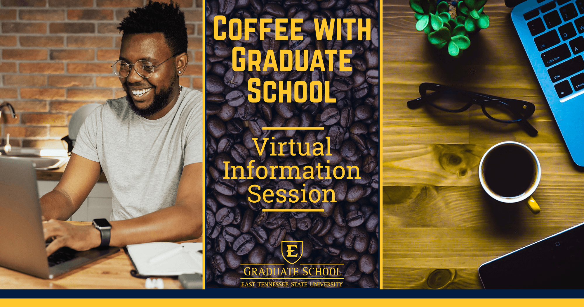 Find out more about your Graduate Program at our Coffee With the Graduate School Virtual Info Session