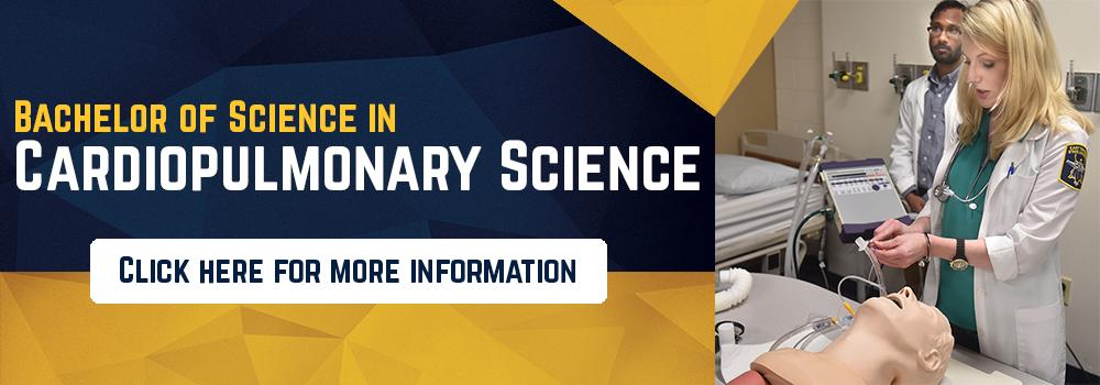 Bachelor of Science in Cardiopulmonary Science - Click here for more information