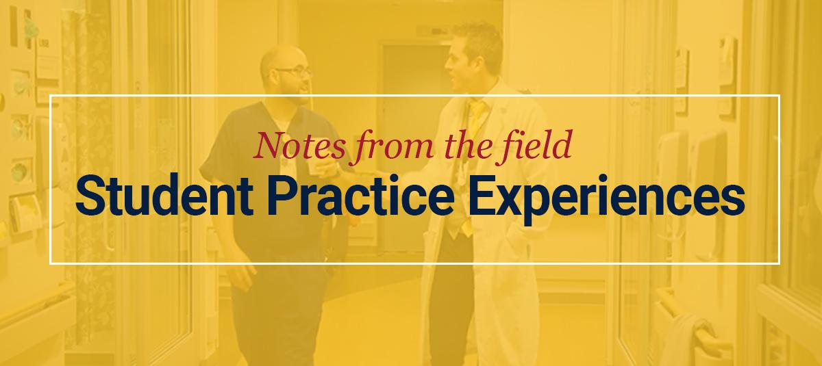 Notes from the Field: Student Practice Experiences