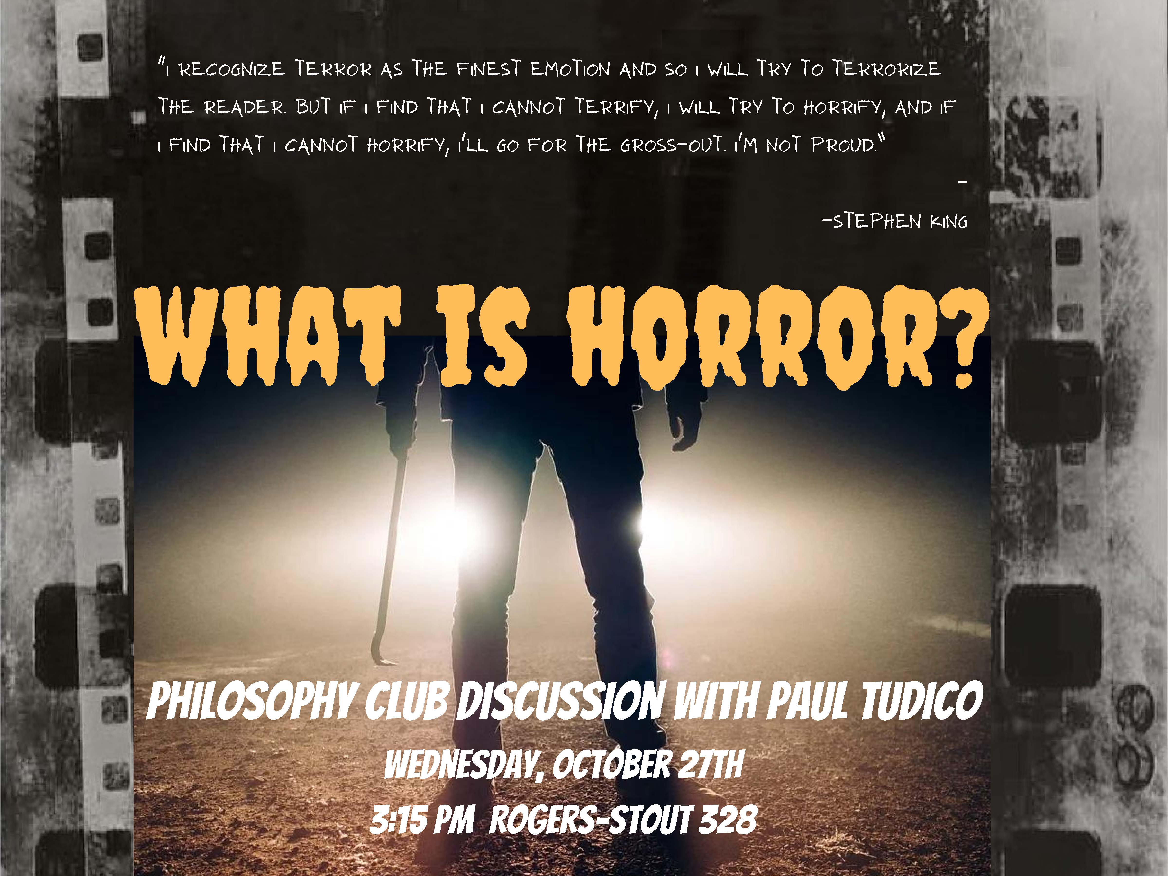 Philosophy Club discussion What is Horror?