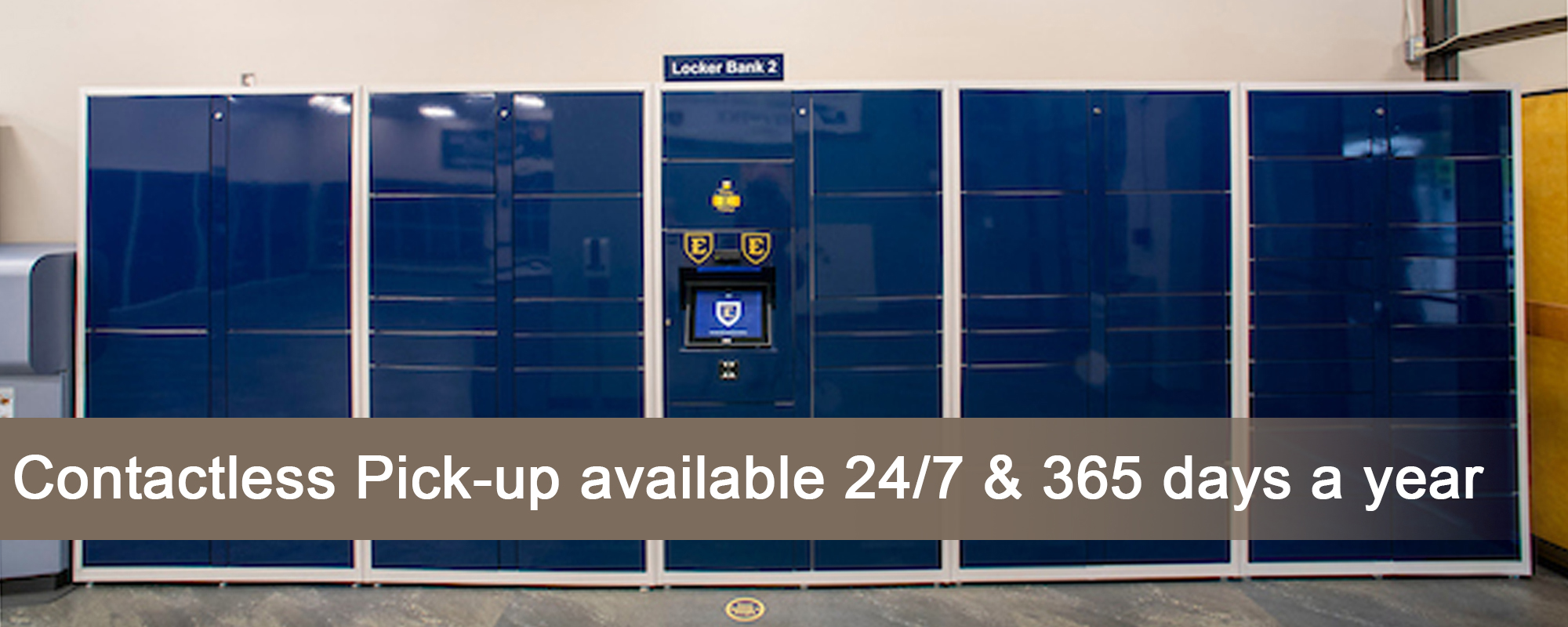 Contactless Pick-up available 24 7 and 365 days a year