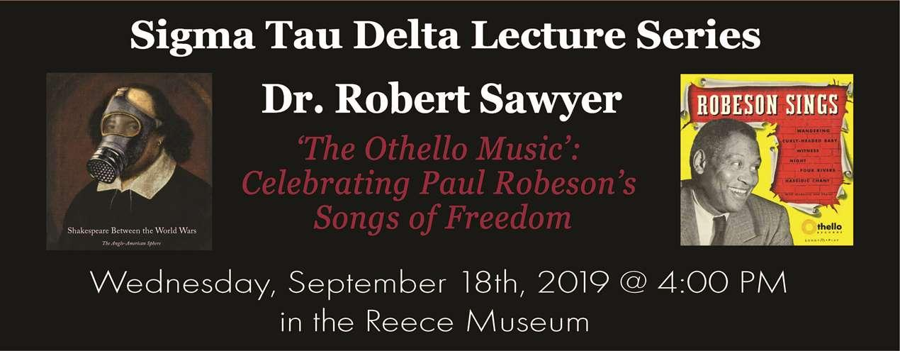 Image features the cover of Shakespeare between the World Wars and a cover of Paul Robeson's Songs of Freedom. Image reads Sigma Tau Delta Lecture Series Dr. Sawyer 'The Othello Music': Celebrating Paul Robeson's Songs of Freedom. Wednesday, September 18th, 2019 at 4:00 PM in the Reece Museum.