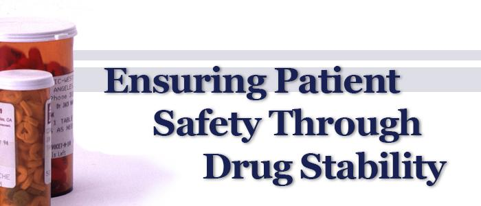 Ensuring Patient Safety Through Drug Stability
