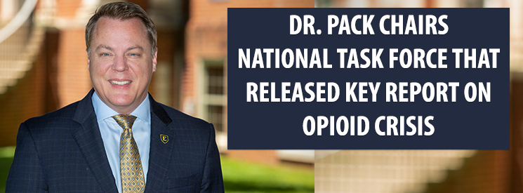 Dr. Pack chairs national task force that release key report on opiod crisis