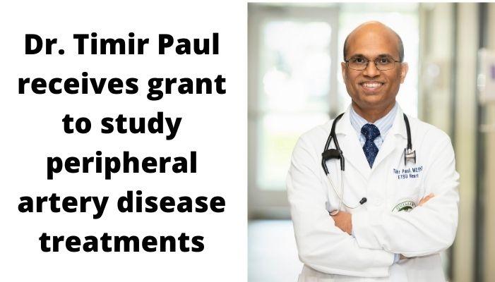 Dr. Timir Paul receives grant to study peripheral artery disease treatments