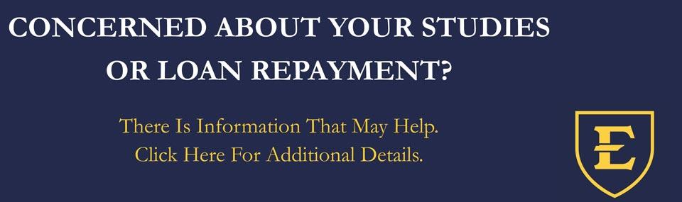 Concerns about your studies or loan repayment?