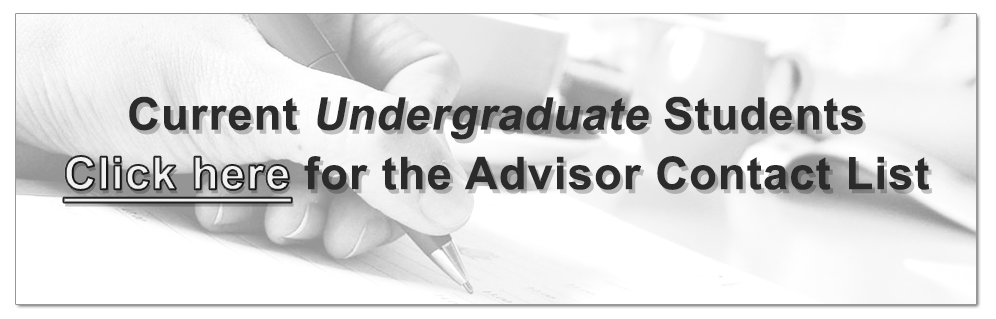 Undergraduate Students can click this graphic to be taken directly to the undergrad advisor list