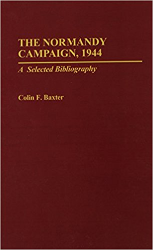 The Normandy Campaign, 1944: A Selected Bibliograpy