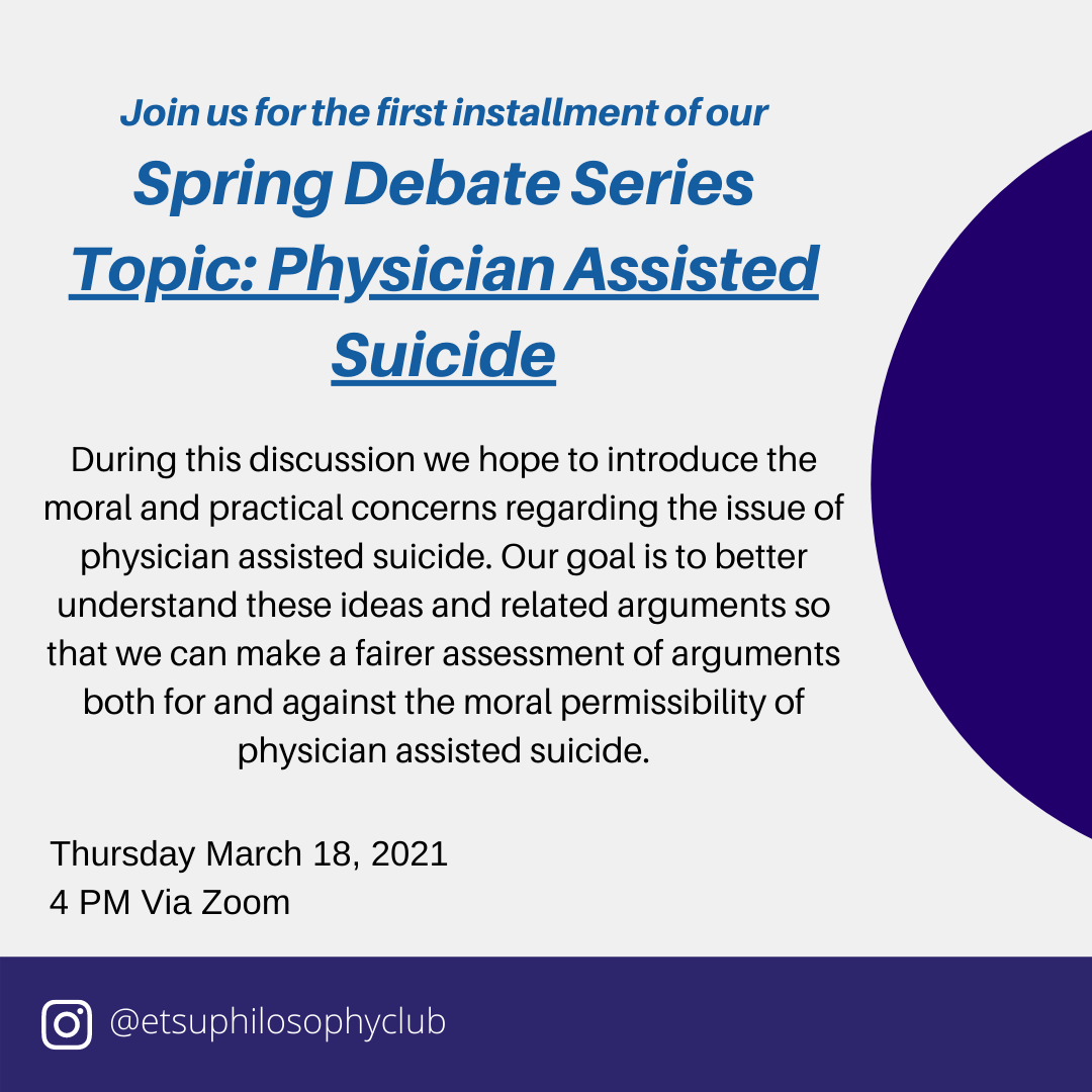 Philosophy Club Spring Debate March 18, 2021 on Physician-Assisted Suicide