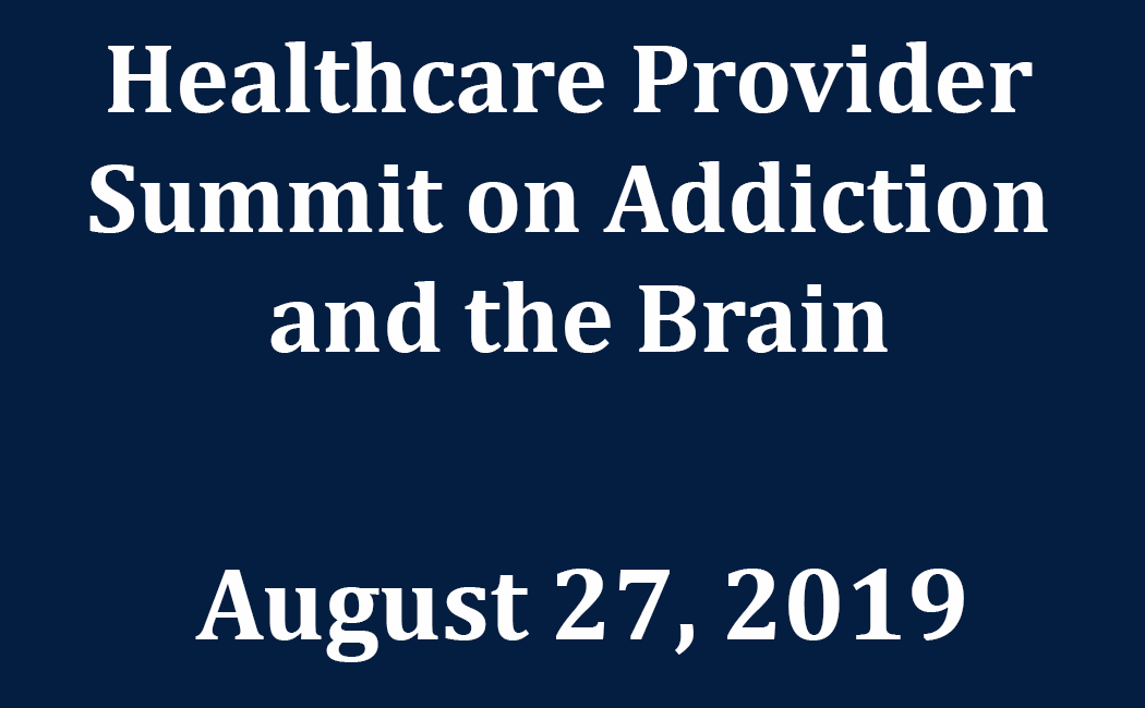 Healthcare Provider Summit on Addiction and the Brain dates