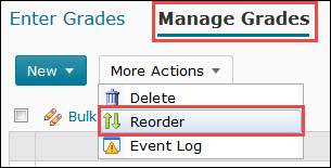 Image of the More Actions button on the Manage Grades screen with the Reorder feature highlighted.