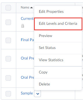 Image of the context menu of a rubric that contains, in order, Edit Properties, Edit Levels and Criteria (selected), Preview, Set Status, View Statistics, Copy, and Delete.
