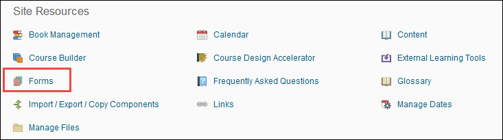 Image of the Course Administration page's Site Resources section with the Forms tool circled.