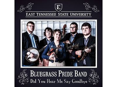 'Did You Hear Me Say Goodbye' single cover with photo of ETSU Bluegrass Pride Band