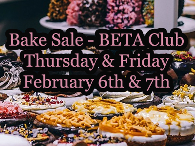Bake Sale - BETA Club - Wednesday and Thursday