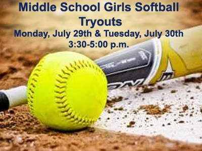 Middle School Softball Tryouts, July 29th and 30th
